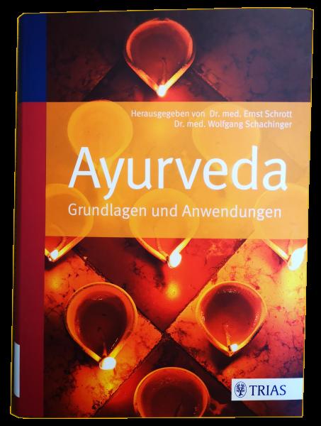Ayurveda Grundlagen und Anwendungen - Schachinger, Schrott