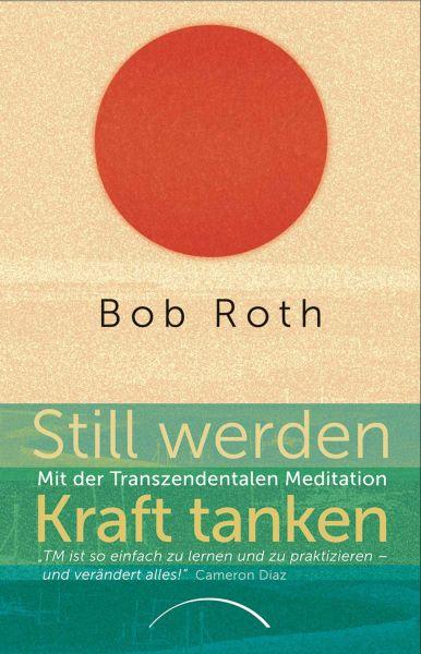 Still werden - Kraft tanken - Bob Roth